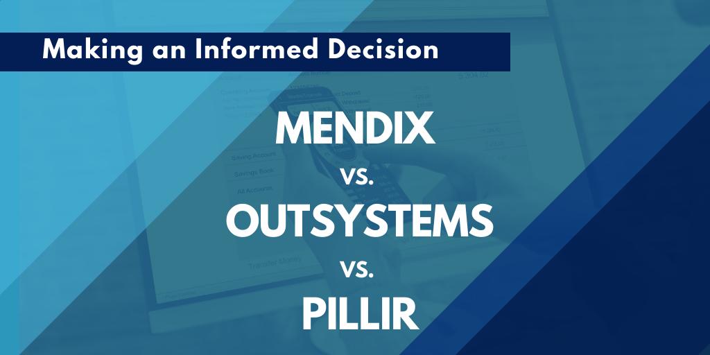 Mendix vs. OutSystems vs. Pillir: Find the Right Low-Code Solution
