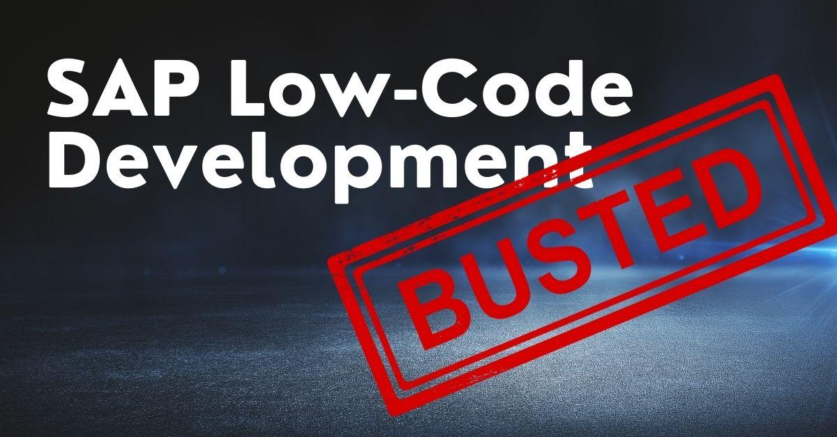 6 Myths about SAP Low-Code Development